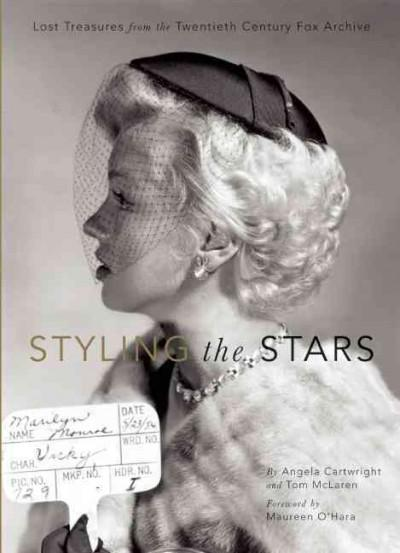 Styling the Stars: Lost Treasures from the Twentieth Century Fox Archive (Hardcover)